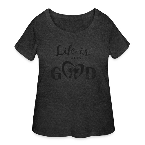 Life Is Really Good Cats - Women's Curvy T-Shirt