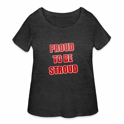 Proud To Be Stroud - Women's Curvy T-Shirt