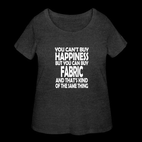 Fabric is Happiness - Women's Curvy T-Shirt