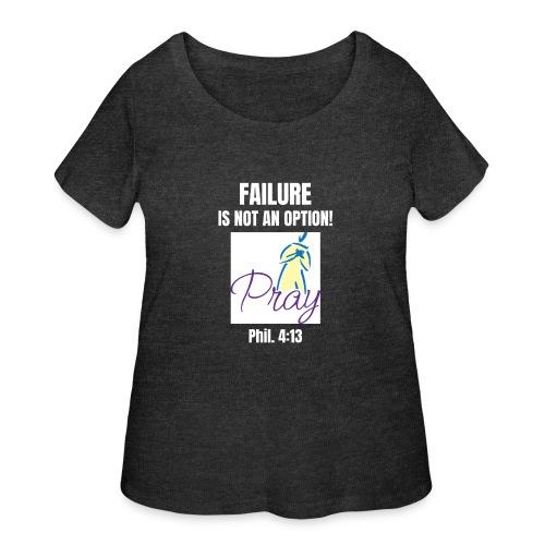 Failure Is NOT an Option! - Women's Curvy T-Shirt