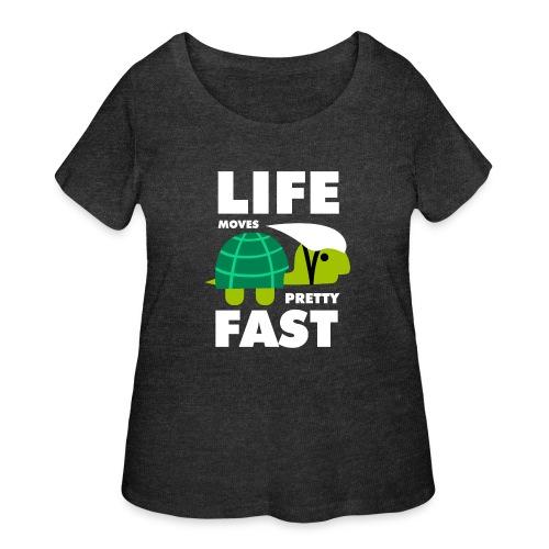 Life moves pretty fast - Women's Curvy T-Shirt