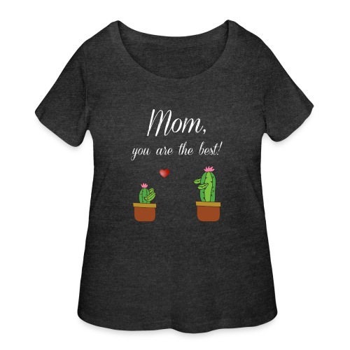 Mom you are the best - Women's Curvy T-Shirt
