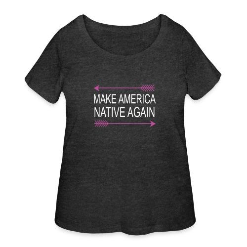 MakeAmericaNativeAgain - Women's Curvy T-Shirt