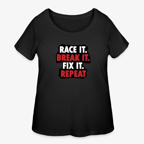 race it break it fix it repeat - Women's Curvy T-Shirt