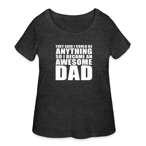 I Became An Awesome Dad - Women's Curvy T-Shirt