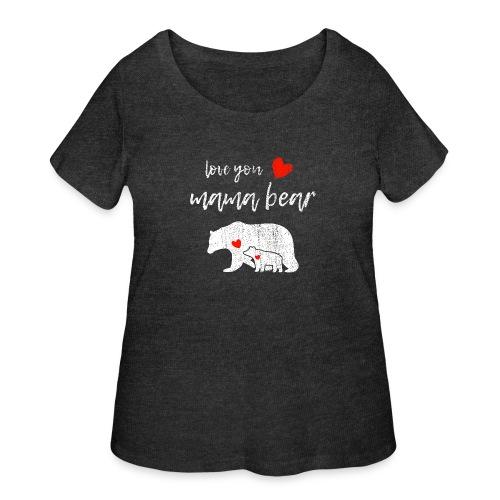 Love you mama bear - Women's Curvy T-Shirt