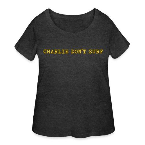 Charlie Don't Surf - Women's Curvy T-Shirt