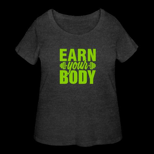 Earn your body - Women's Curvy T-Shirt