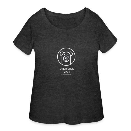 Ever Sick You - Women's Curvy T-Shirt