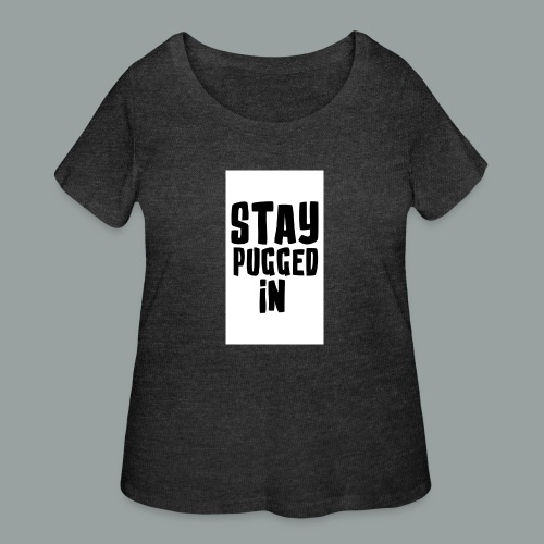 Stay Pugged In Clothing - Women's Curvy T-Shirt