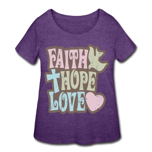 Faith, Hope, Love - Women's Curvy T-Shirt