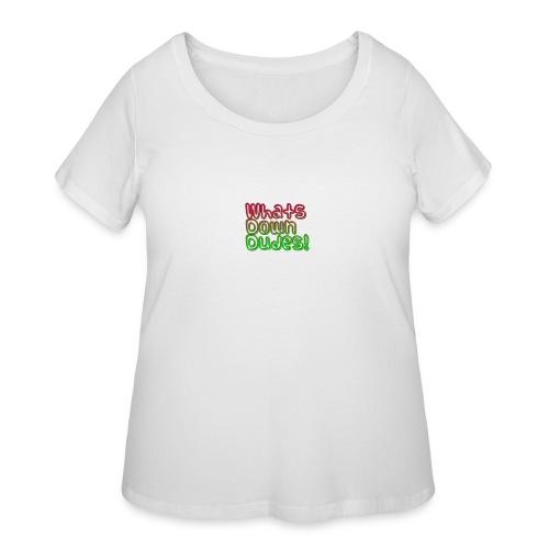 Whats Down DUDES!! - Women's Curvy T-Shirt