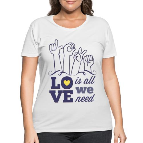 Love is All we Need - Women's Curvy T-Shirt