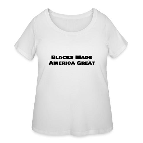 (blacks_made_america) - Women's Curvy T-Shirt