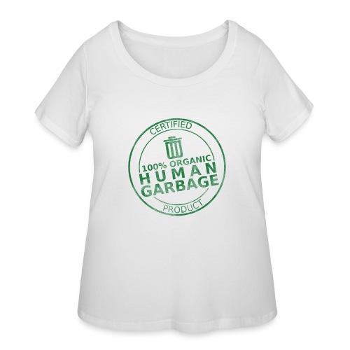 100% Human Garbage - Women's Curvy T-Shirt