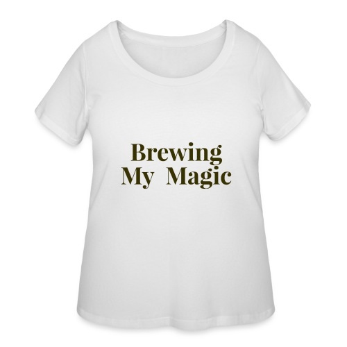 Brewing My Magic Women's Tee - Women's Curvy T-Shirt