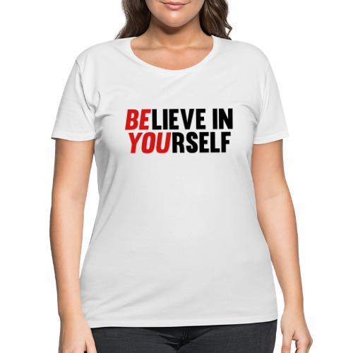 Believe in Yourself - Women's Curvy T-Shirt