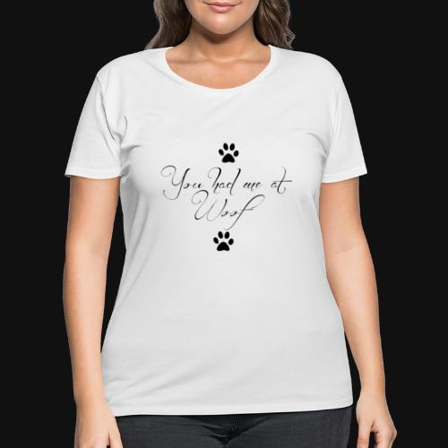 You Had Me At Woof - Women's Curvy T-Shirt