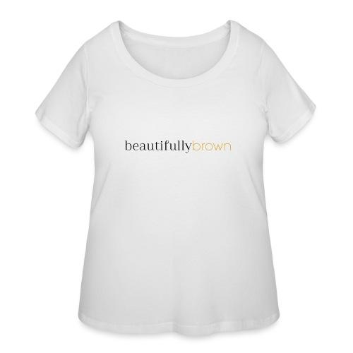 beautifullybrown - Women's Curvy T-Shirt