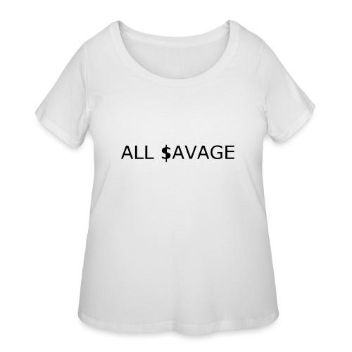 ALL $avage - Women's Curvy T-Shirt