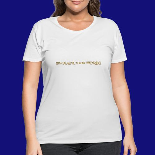 the magic is in the words - Women's Curvy T-Shirt