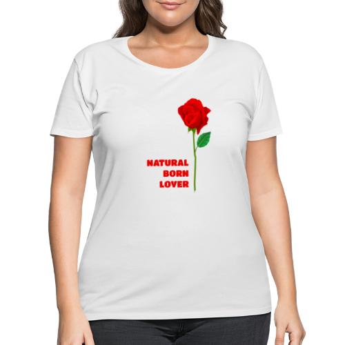 Natural Born Lover - I'm a master in seduction! - Women's Curvy T-Shirt