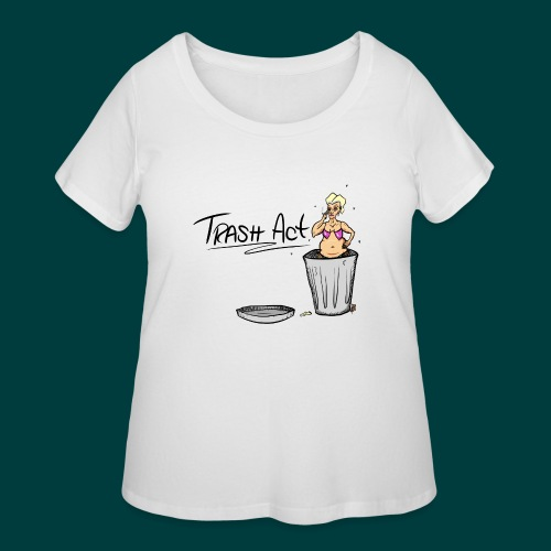 Trash Act - Women's Curvy T-Shirt