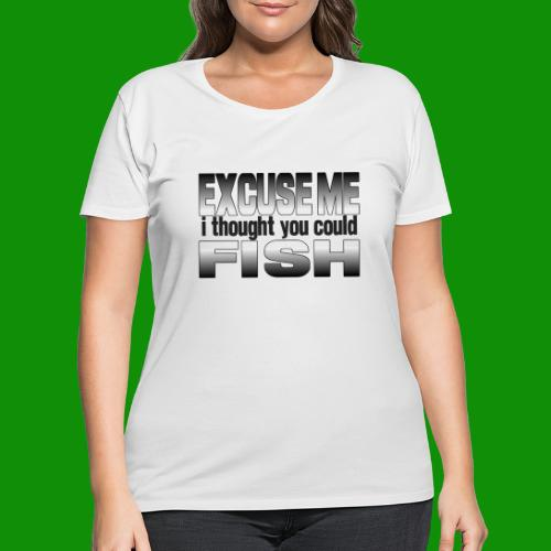 Thought You Could Fish - Women's Curvy T-Shirt