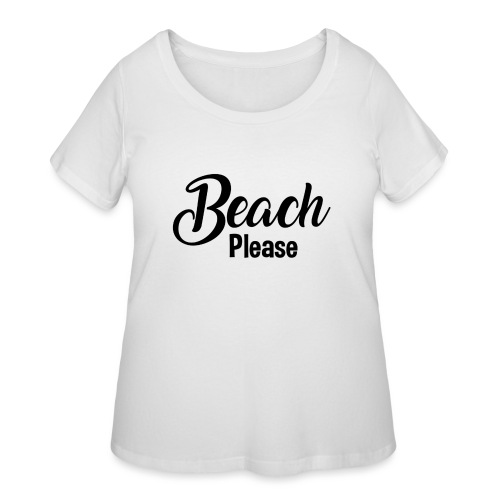 Beach Please - Women's Curvy T-Shirt