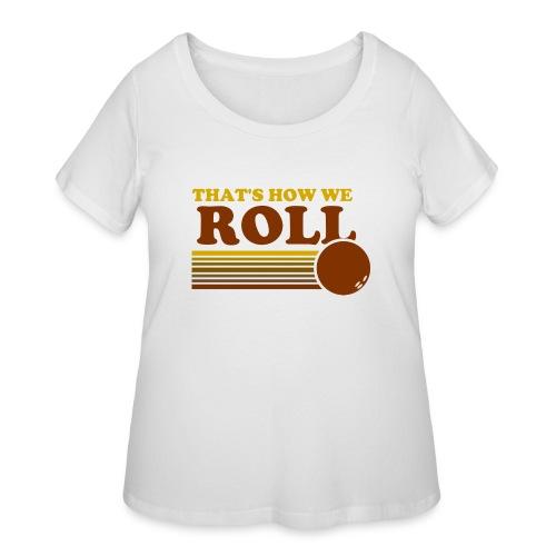 we_roll - Women's Curvy T-Shirt