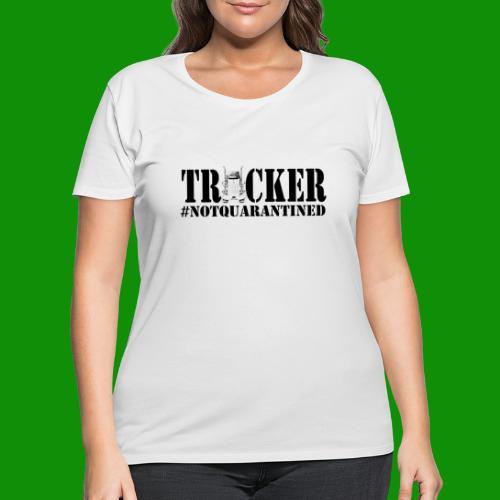 Trucker NotQuarantined - Women's Curvy T-Shirt