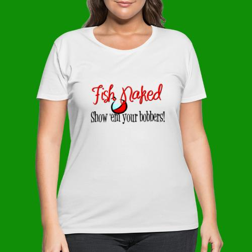 Fish Naked Show Bobbers - Women's Curvy T-Shirt