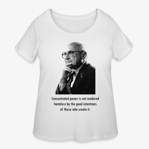 Milton Friedman Concentrated Power - Women's Curvy T-Shirt