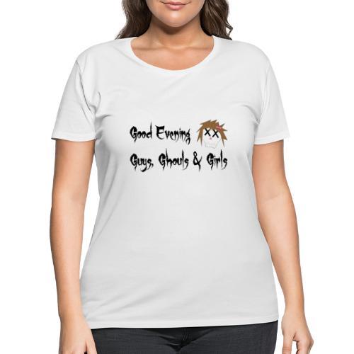 Good Evening Guys Ghouls & Girls catchphrase - Women's Curvy T-Shirt