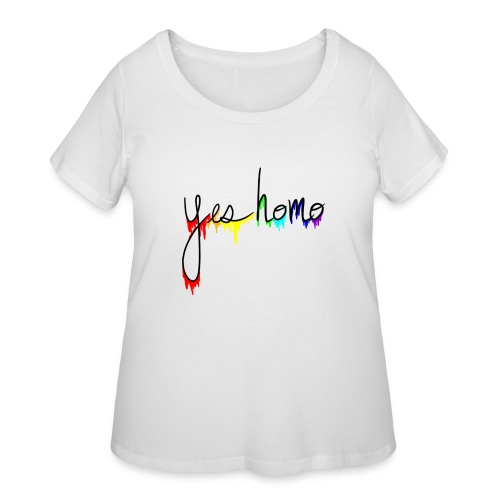 Yes Homo Rainbow Drip - Women's Curvy T-Shirt