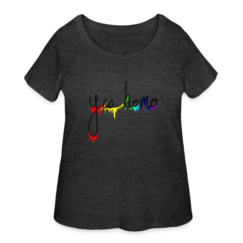 Yes Homo Rainbow Drip - Women's Curvy T-Shirt