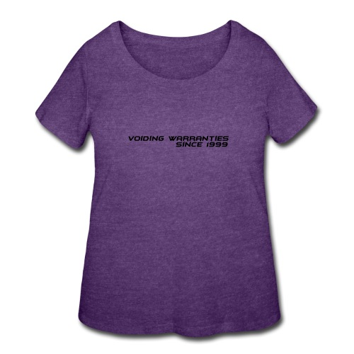 Voiding Warranties Since 1999 - Women's Curvy T-Shirt