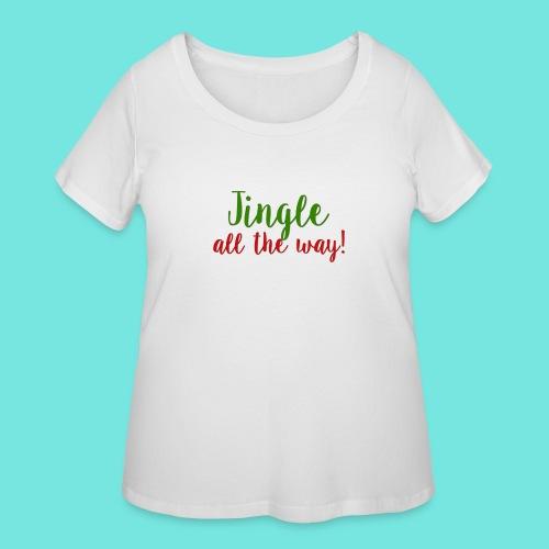 Jingle All The Way! - Women's Curvy T-Shirt
