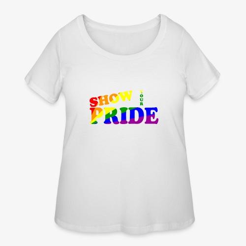 SHOW YOUR PRIDE A - Women's Curvy T-Shirt