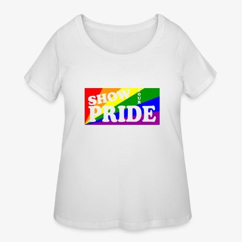 SHOW YOUR PRIDE - Women's Curvy T-Shirt