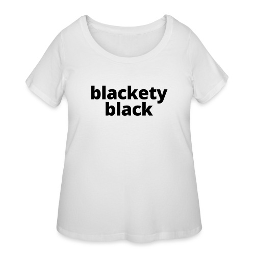 Blackety Black 12 - Women's Curvy T-Shirt