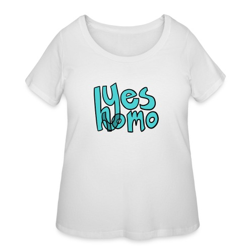 Yes Homo (Solid) - Women's Curvy T-Shirt