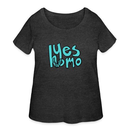 Yes Homo (Solid) - Women's Curvy T-Shirt