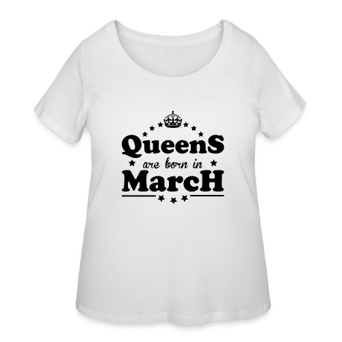 Queens are born in March - Women's Curvy T-Shirt