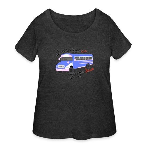 Don't Let The Cis Get You Down (Bus) - Women's Curvy T-Shirt