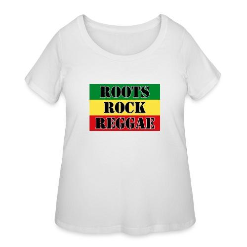Roots, Rock, Reggae, dis a reggae music Rasta Flag - Women's Curvy T-Shirt