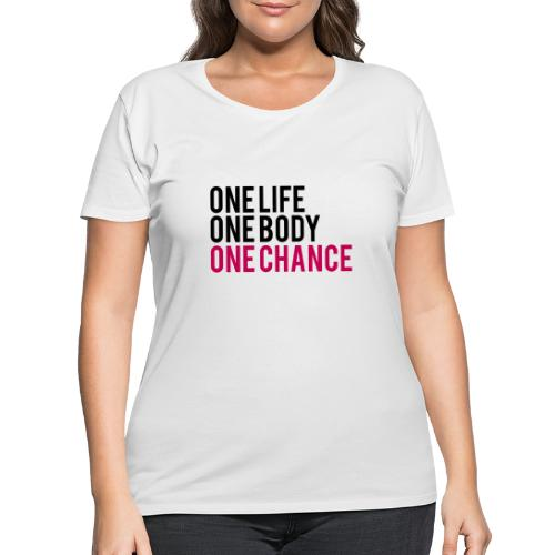 One Life One Body One Chance - Women's Curvy T-Shirt