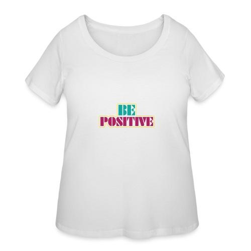 BE positive - Women's Curvy T-Shirt