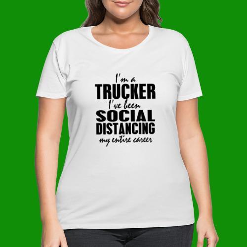 Social Distancing Trucker - Women's Curvy T-Shirt