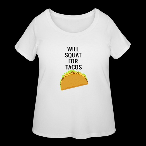 Squat for Tacos - Women's Curvy T-Shirt